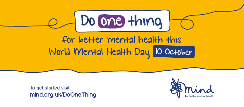 Do one thing for better mental health this World Mental Health Day, 10 October. To get started visit mind.org.uk/DoOneThing.