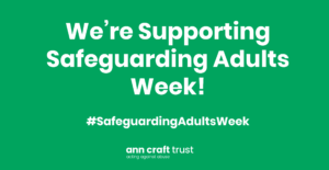 We're supporting the Ann Craft Trust with Safeguarding Adults Week! #SafeguardingAdultsWeek.